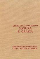 Opera omnia vol. XVII/1 - Natura e grazia I - Agostino (sant')