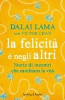La felicità è negli altri - Tenzin Gyatso