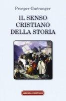 Il senso cristiano della storia - Guéranger Prosper