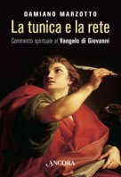 La tunica e la rete - Marzotto Damiano