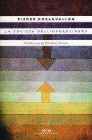 La Società dell'uguaglianza - Pierre Rosanvallon