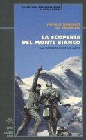 La scoperta del Monte Bianco - De Saussure Horace B.