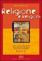 Religione e religioni. Moduli per l'insegnamento della religione cattolica nella scuola superiore. Per il biennio - Bocchini Sergio