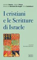 I cristiani e le Scritture di Israele - Adriana Destro , Mauro Pesce, Elena Lea Bartolini De Angeli,  Erio Castellucci