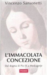 Copertina di 'L'immacolata concezione. Dal dogma di Pio IX a Medjugorje'
