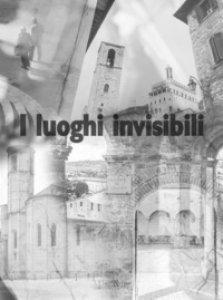 Copertina di 'I luoghi invisibili'