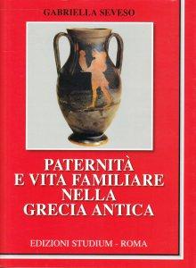Copertina di 'Paternità e vita familiare nella Grecia Antica'