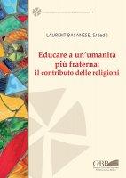 Educare a un' umanità più fraterna: il contributo delle religioni.