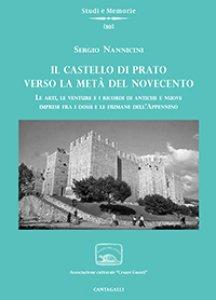 Copertina di 'Il castello di Prato verso la metà del Novecento'