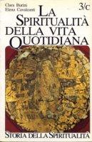 La spiritualità della vita quotidiana negli scritti dei Padri - Burini Clara, Cavalcanti Elena