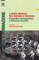 L' agire morale tra natura e cultura. Prospettive storiografiche e riflessioni teoriche