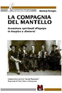 Copertina di 'La compagnia del mantello. Avventure spirituali d'equipe in hospice e dintorni'