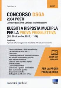 Copertina di 'Concorso DSGA 2004 posti. Quesiti a risposta multipla per la prova preselettiva'