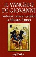 Il vangelo di Giovanni - Silvano Fausti