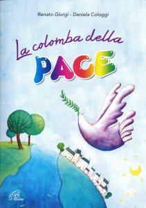 Copertina di 'La colomba della Pace - Libro+CD'