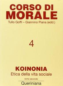 Copertina di 'Corso di morale [vol_4] / Koinonia. Etica della vita sociale (2)'