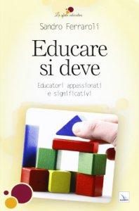 Copertina di 'Educare si deve'