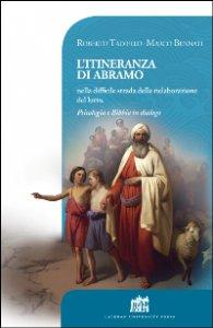 Copertina di 'L'itineranza di Abramo nella difficile strada della rielaborazione del lutto. Psicologia e Bibbia in dialogo'