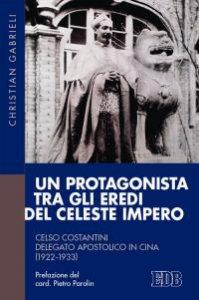 Copertina di 'Protagonista tra gli eredi del Celeste Impero'