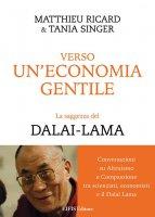 Verso un'economia gentile - Matthieu Ricard