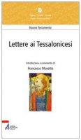 Lettere ai Tessalonicesi - Francesco Mosetto