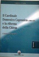 Il cardinale. Domenico Capranica (1400-1458) e la riforma della Chiesa - Saraco Alessandro