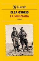 La miliziana - Elsa Osorio
