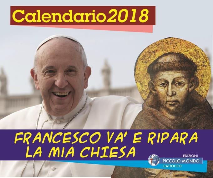 Calendario Cattolico.Francesco Va E Ripara La Mia Chiesa Calendario 2018 Libro