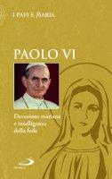 Devozione mariana e intelligenza della fede - Paolo Alvigini