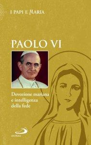 Copertina di 'Devozione mariana e intelligenza della fede'