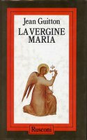 La vergine Maria - Guitton Jean