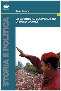Copertina di 'La guerra al colonialismo di Hugo Chàvez'