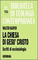 La chiesa di Gesù Cristo - Walter Kasper