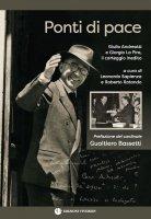Ponti di pace. Giulio Andreotti e Giorgio La Pira, il carteggio inedito