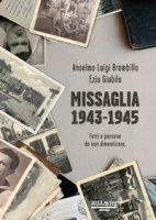 Missaglia 1943-1945. Fatti e persone da non dimenticare - Brambilla Anselmo Luigi, Giubilo Ezio