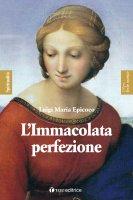 Immacolata perfezione - Luigi Maria Epicoco