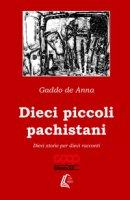 Dieci piccoli pachistani. Dieci storie per dieci racconti - De Anna Gaddo