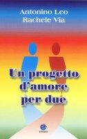 Un progetto d'amore per due - Leo Antonino, Via Rachele