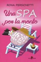 Una Spa per la mente - Persichetti Rona