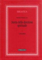 Storia della direzione spirituale. Vol.1/L'età antica - Giovanni Filoramo