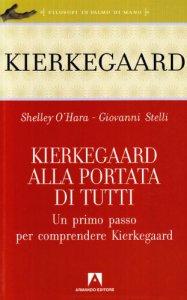 Copertina di 'Kierkegaard alla portata di tutti. Un primo passo per comprendere Kierkegaard'