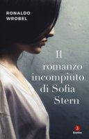 Il romanzo incompiuto di Sofia Stern - Wrobel Ronaldo