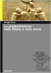 Copertina di 'La predestinazione nella Bibbia e nella storia'