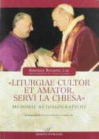 """""""Liturgiae cultor et amator, servì la Chiesa"""" - Bugnini Annibale"""