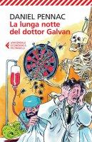 La lunga notte del dottor Galvan - Daniel Pennac