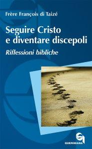 Copertina di 'Seguire Cristo e diventare discepoli'