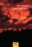 Lettere dall'Africa - Mazzotti Gabriella
