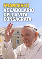Vocabolario della vita consacrata - Francesco (Jorge Mario Bergoglio)
