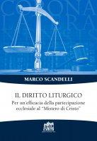 Il diritto liturgico - Marco Scandelli