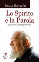 Lo spirito e la Parola - Enzo Bianchi